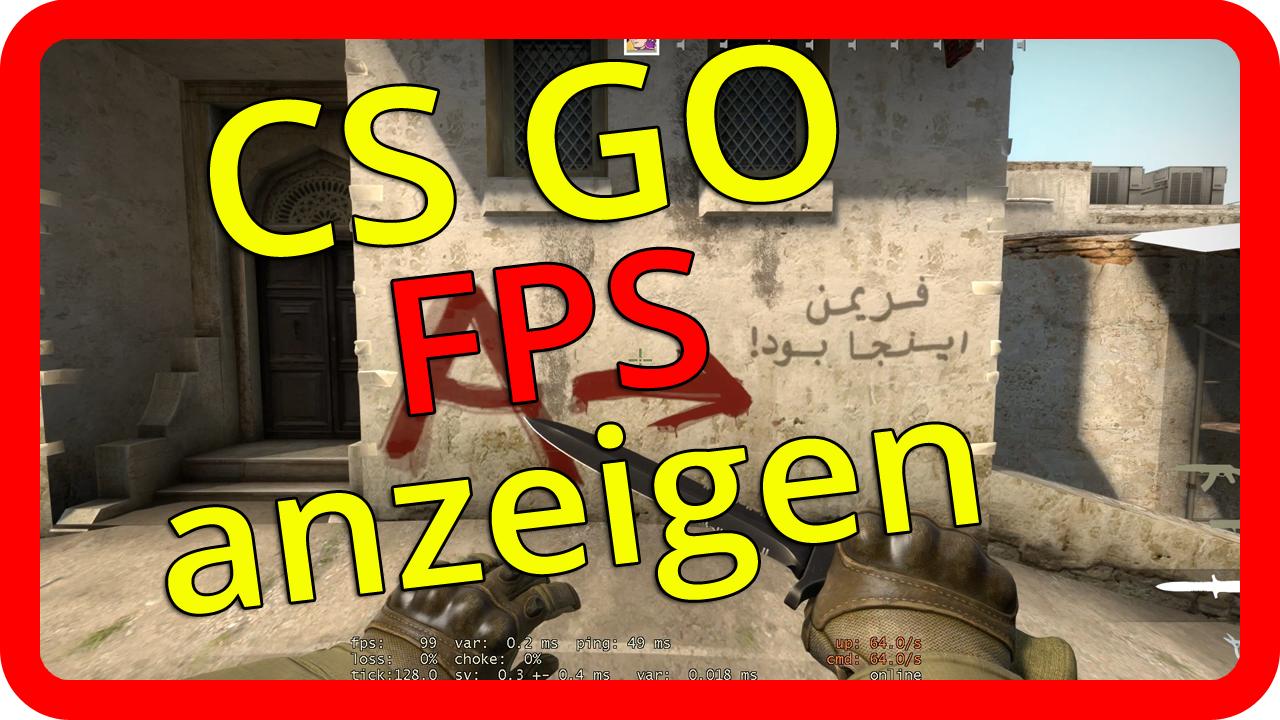 CS GO FPS anzeigen lassen Guide/Tutorial [german/deutsch]>                                 </div>                                 <div style=