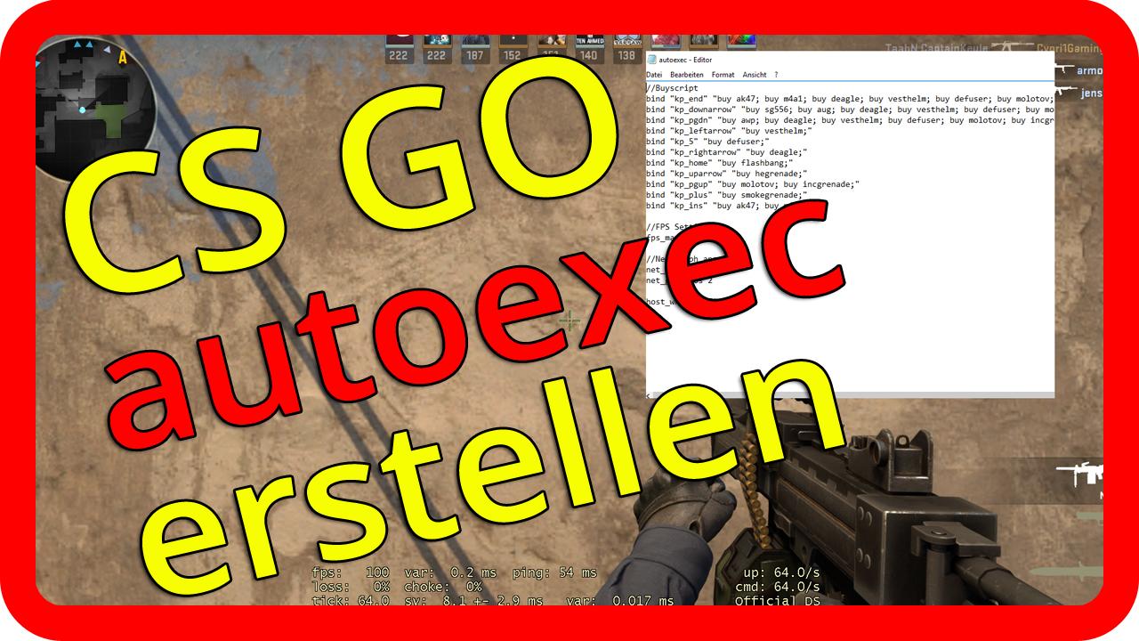 CS GO autoexec config erstellen und einfügen Tutorial / Guide [german/deutsch]>                                 </div>                                 <div style=
